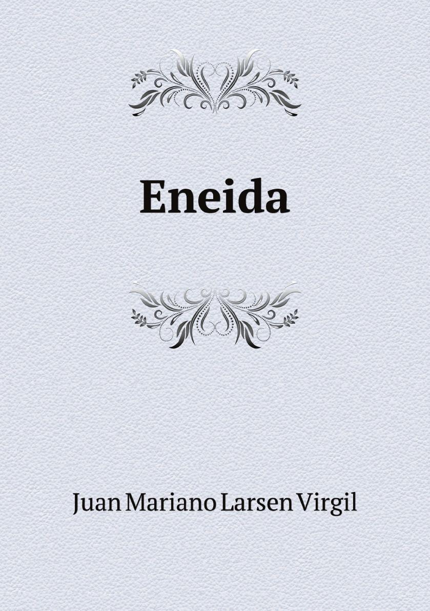 лучшая цена Juan Mariano Larsen Virgil Eneida