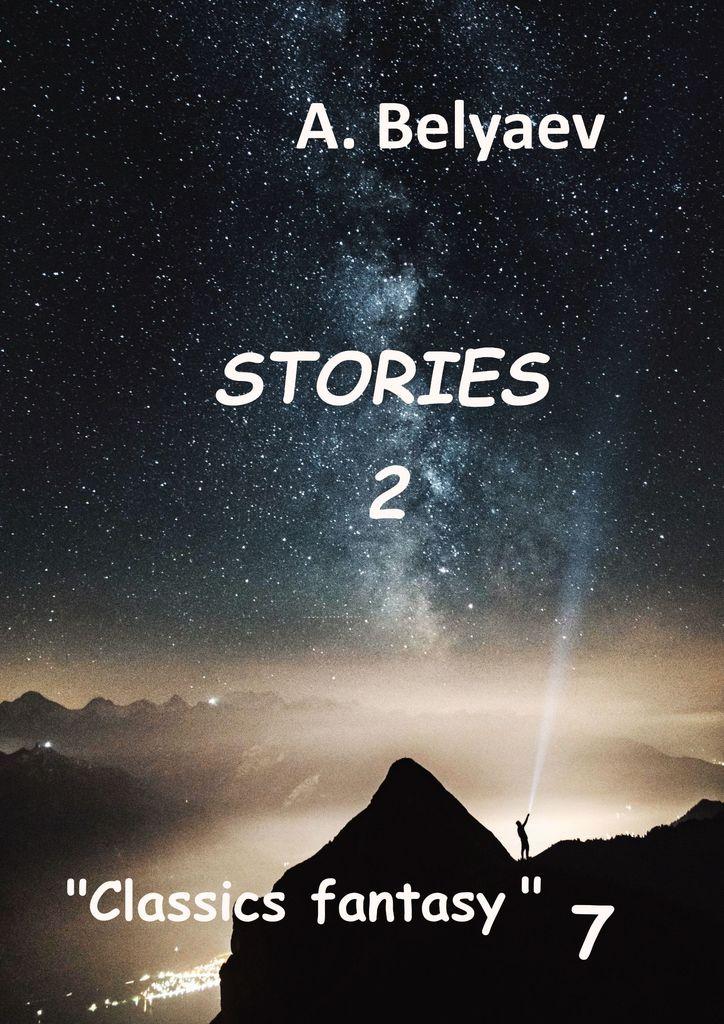 A. Belyaev Classics fantasy - 7 недорго, оригинальная цена