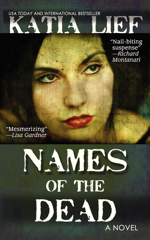 Katia Lief. Names of the Dead