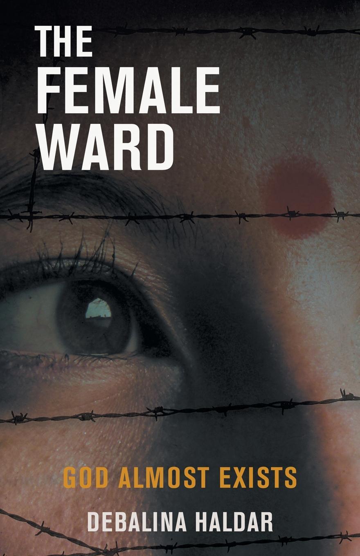 Debalina Halder, Debalina Haldar. The Female Ward