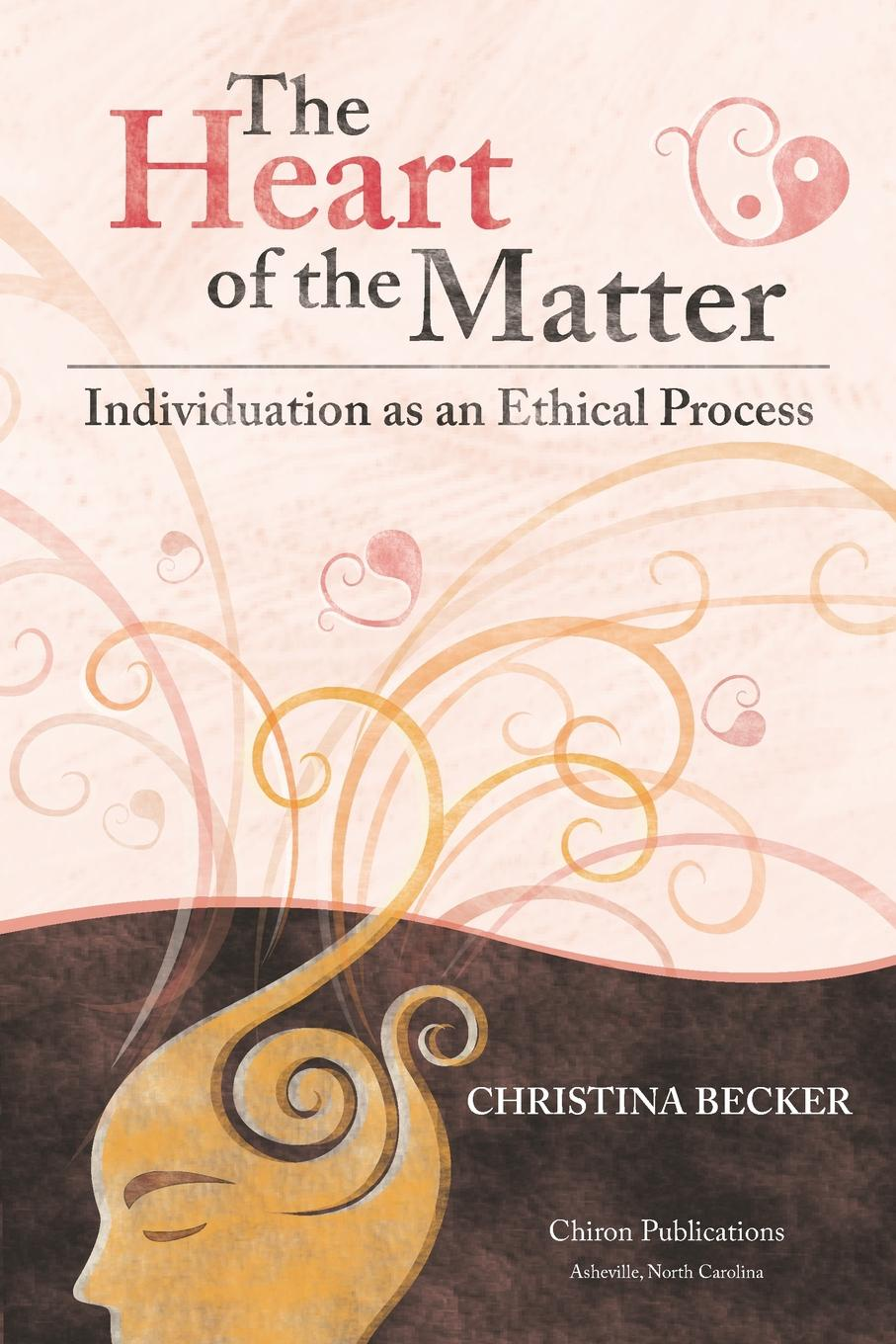 лучшая цена Christina Becker The Heart of the Matter- Individuation as an Ethical Process, 2nd Edition