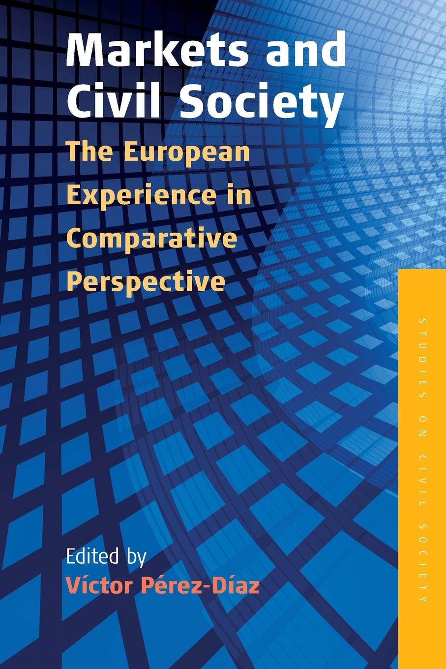 Markets and Civil Society. The European Experience in Comparative Perspective democracy and civil society in asia volume 2 democratic transitions and social movements in asia