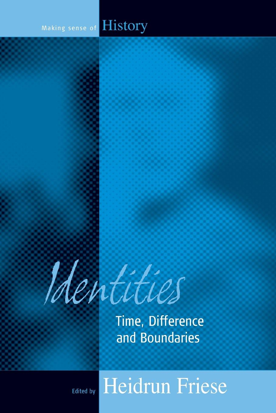 Identities. Time, Difference and Boundaries foundations of the formal sciences vii bringing together philosophy and sociology of science