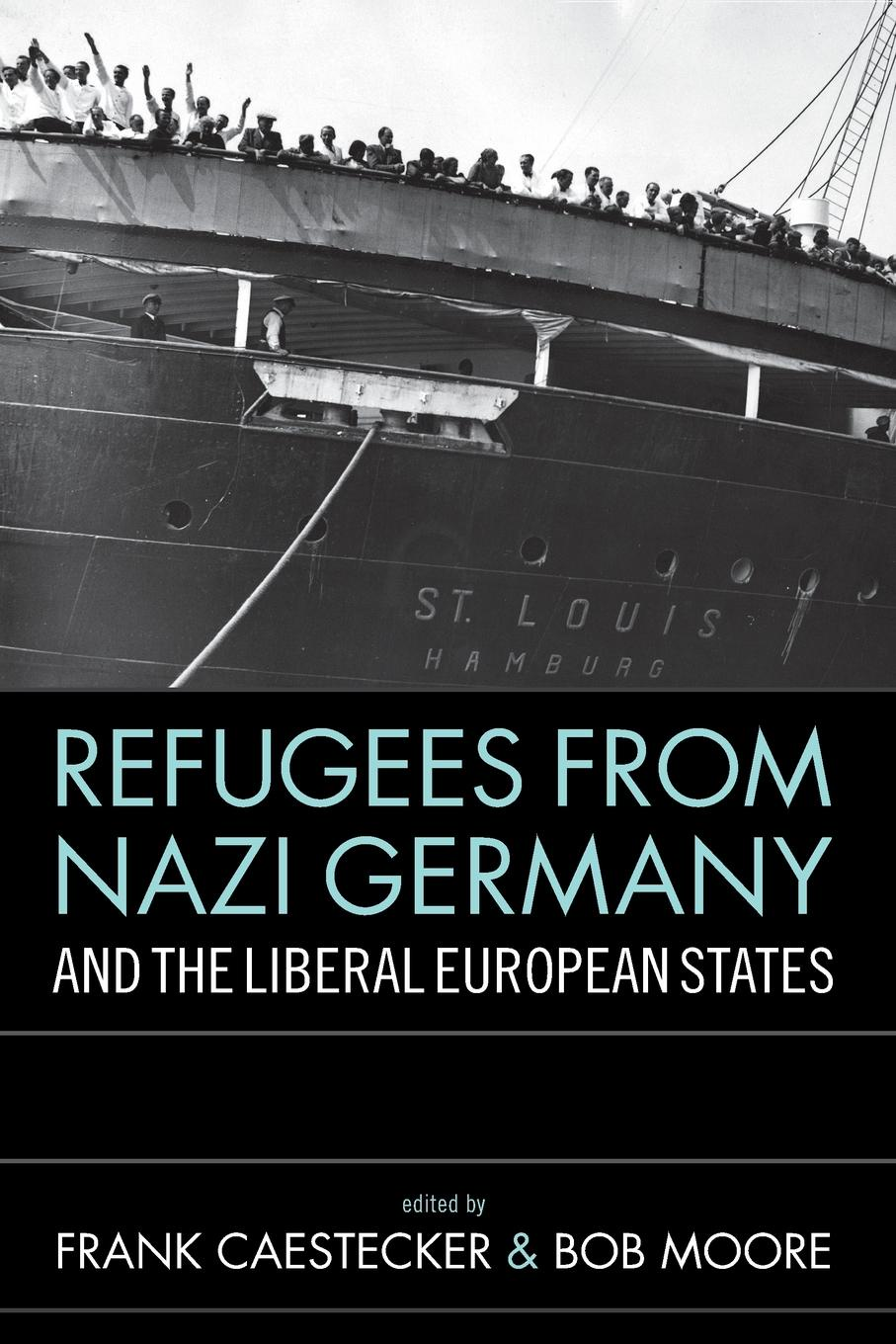 Refugees from Nazi Germany and the Liberal European States c kakel the american west and the nazi east a comparative and interpretive perspective