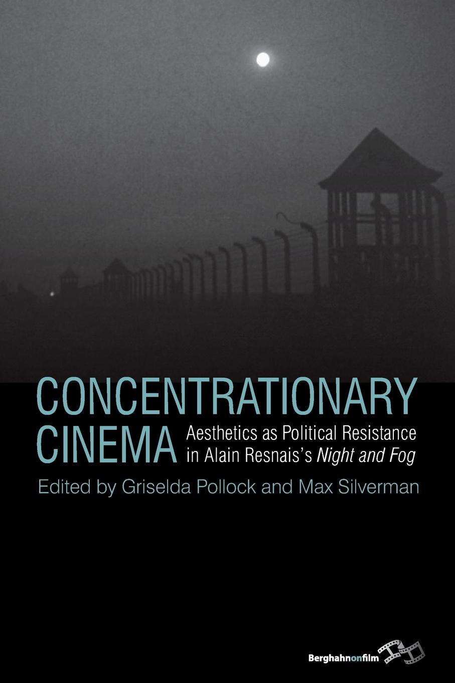 Concentrationary Cinema. Aesthetics as Political Resistance in Alain Resnais's Night and Fog