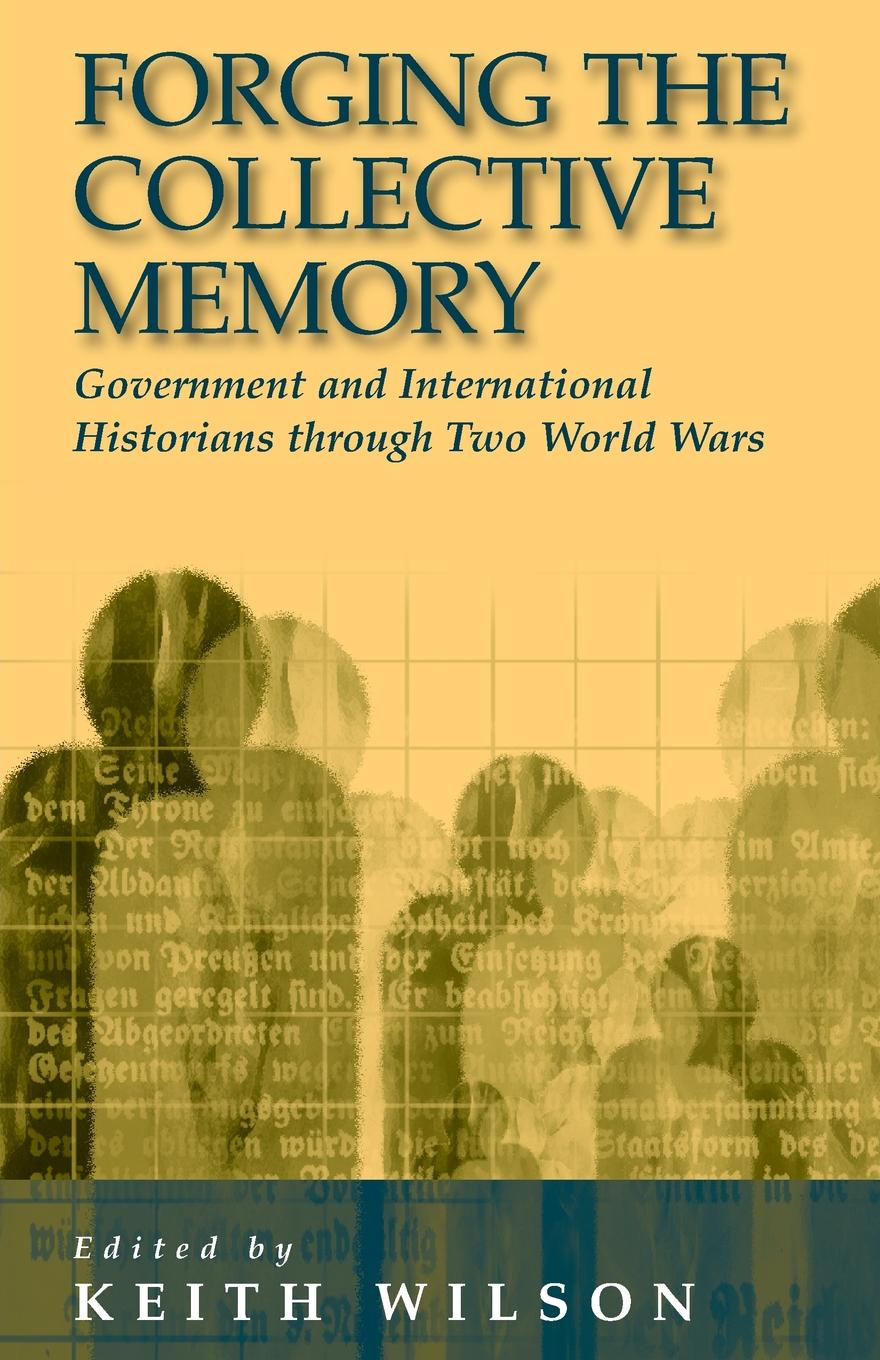 Forging the Collective Memory. Government and International Historians Through Two World Wars message from the president of the united states transmitting the correspondence between this government and that of great britain on the subject of the claims of the two governments to the territory west of the rocky mountains microform
