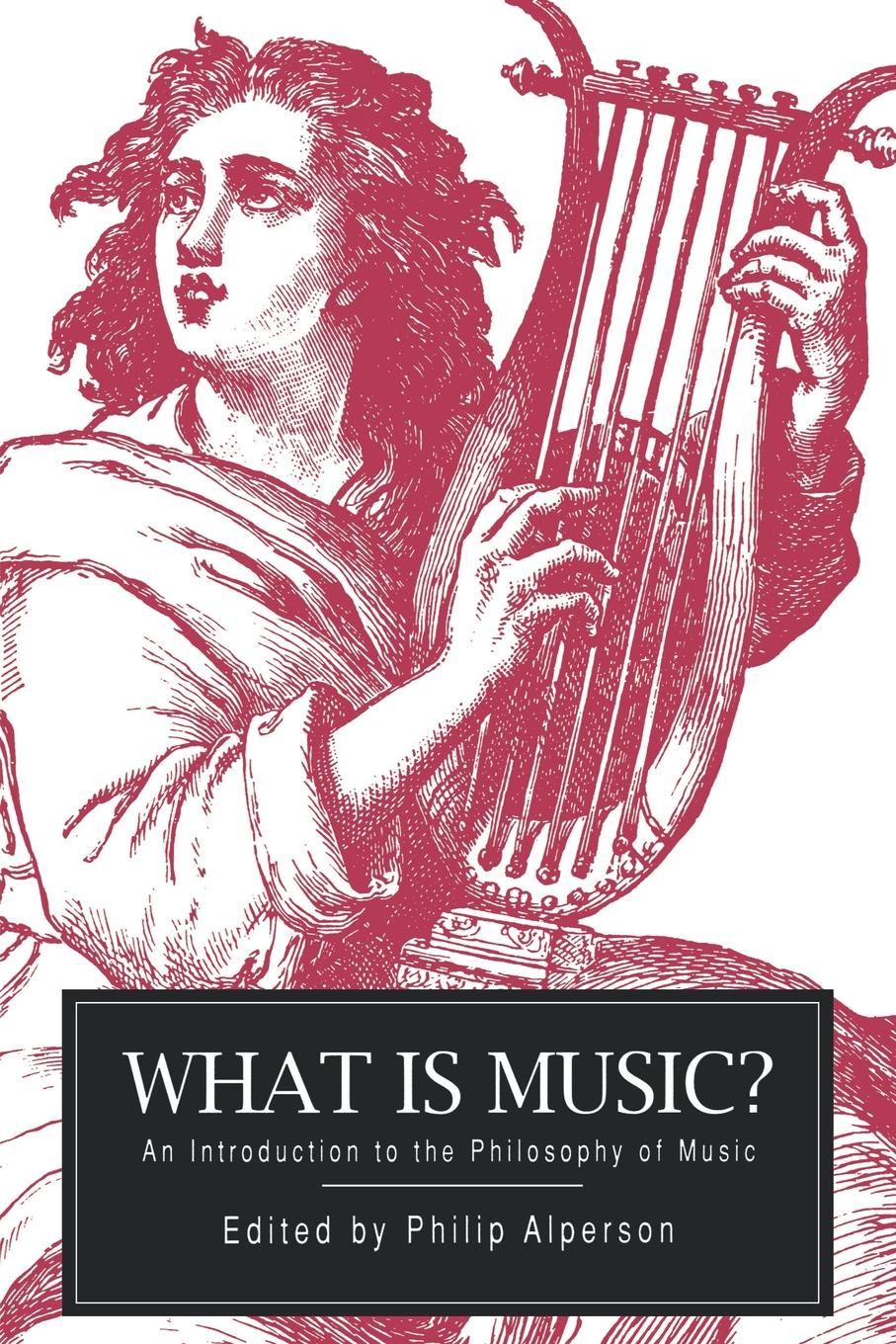 What Is Music?. An Introduction to the Philosophy of Music philip morris