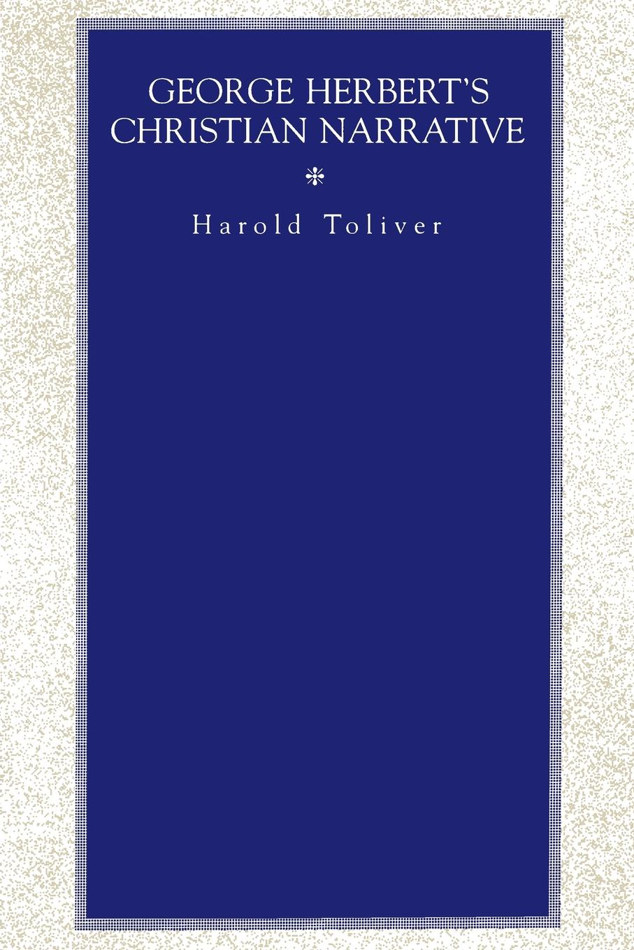 Harold Toliver George Herbert's Christian Narrative george herbert perris the battle of the marne