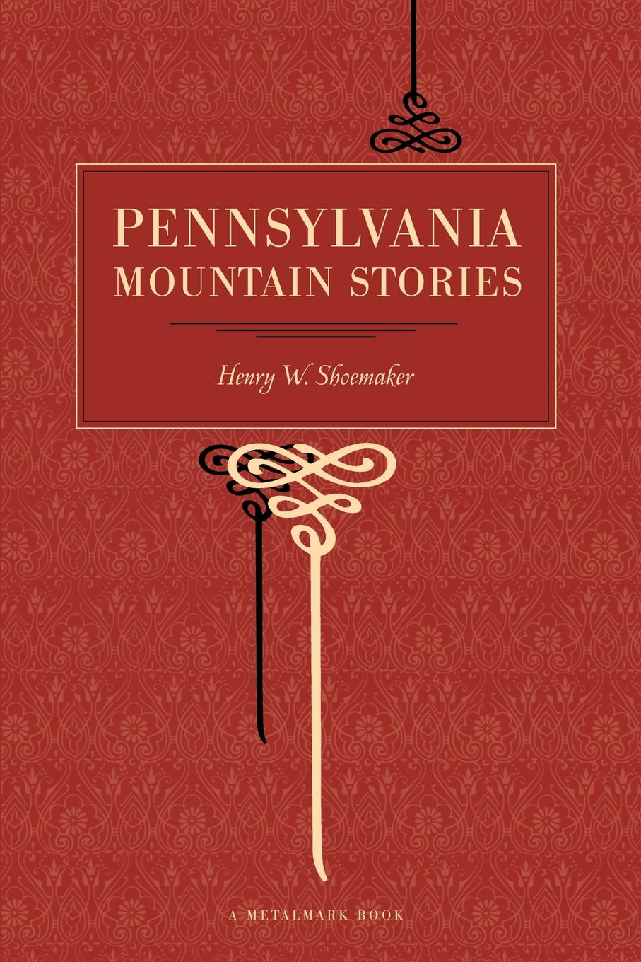 Henry Wharton Shoemaker Pennsylvania Mountain Stories barrett philip the deaf shoemaker