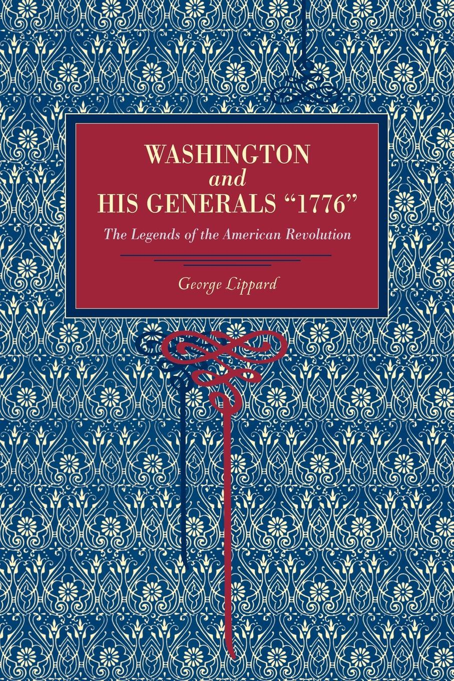 George Lippard Washington and His Generals 1776. The Legends of the American Revolution george herbert perris the battle of the marne