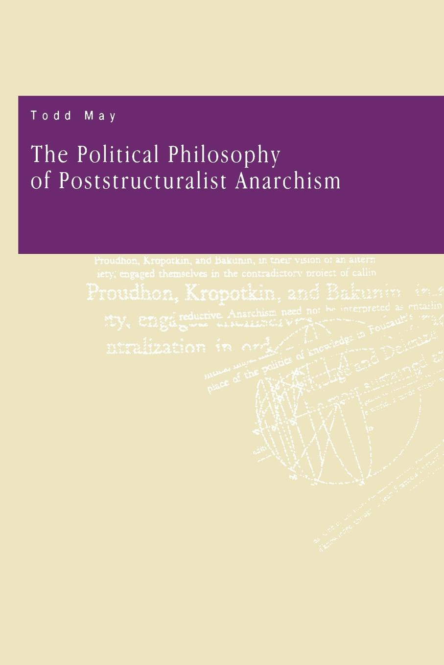 Todd May The Political Philosophy of Poststructuralist Anarchism the oxford handbook of political philosophy