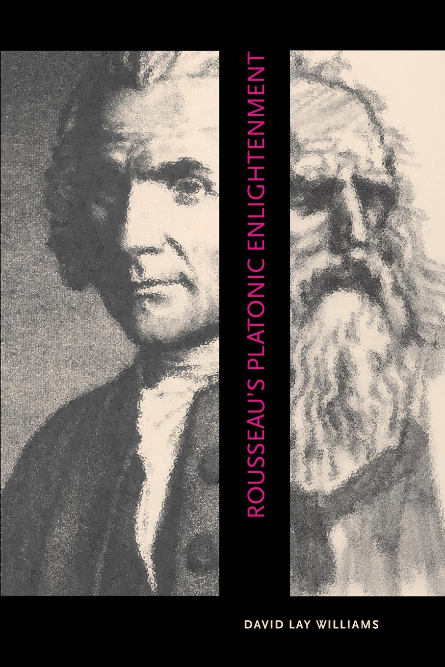 David Lay Williams Rousseau's Platonic Enlightenment rousseau часы