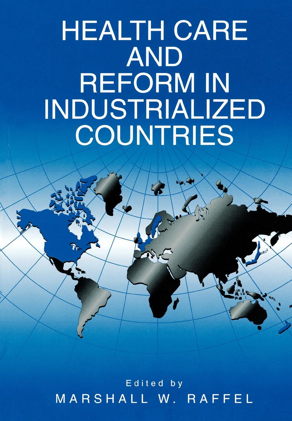 Health Care and Reform in Industrialized Countries shay patrick d advances in health care organization theory
