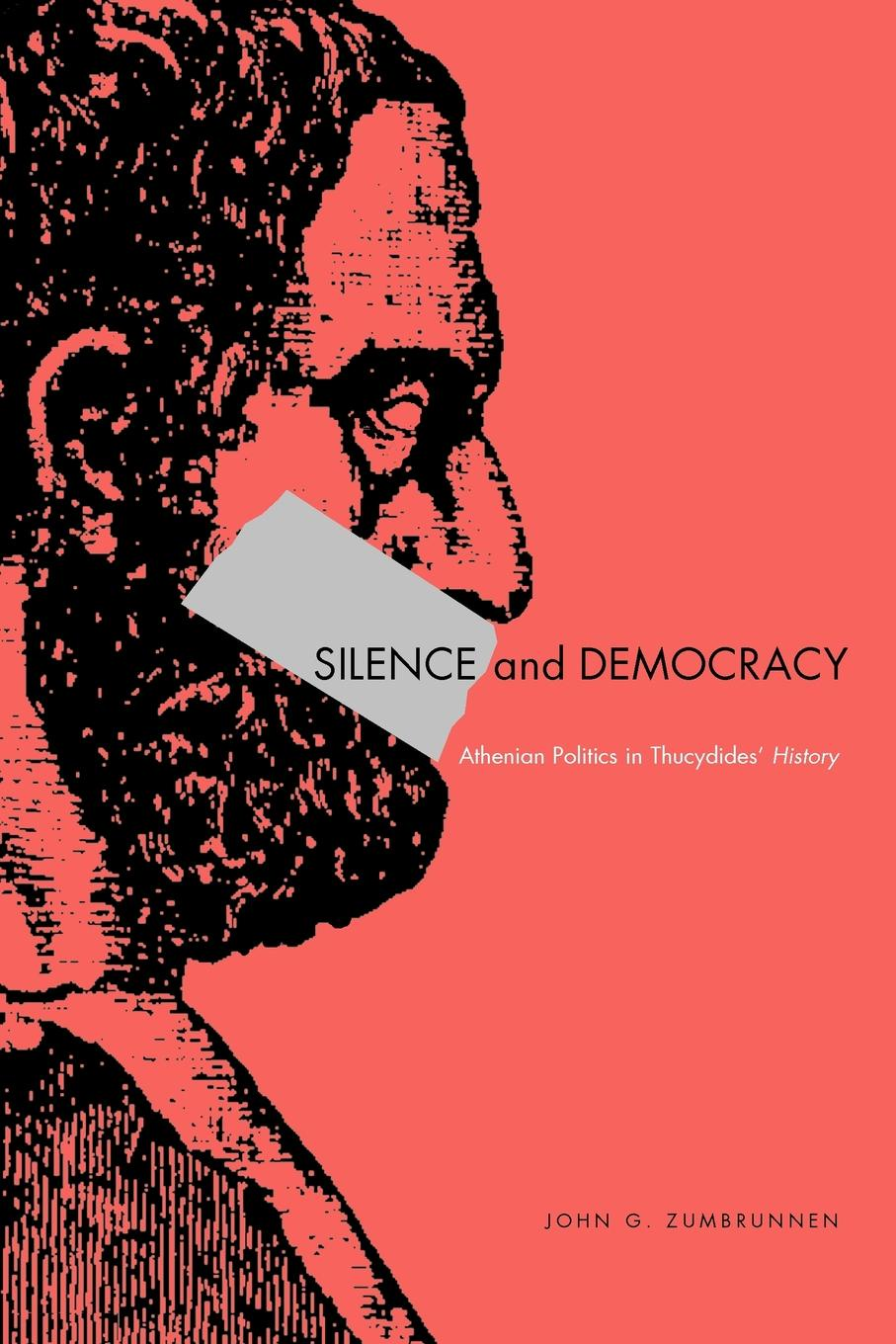 John G. Zumbrunnen Silence and Democracy. Athenian Politics in Thucydides' History все цены