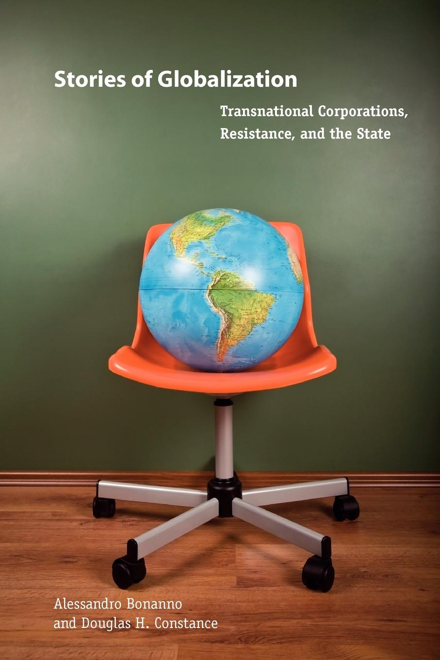 Alessandro Bonanno, Douglas H. Constance Stories of Globalization. Transnational Corporations, Resistance, and the State все цены