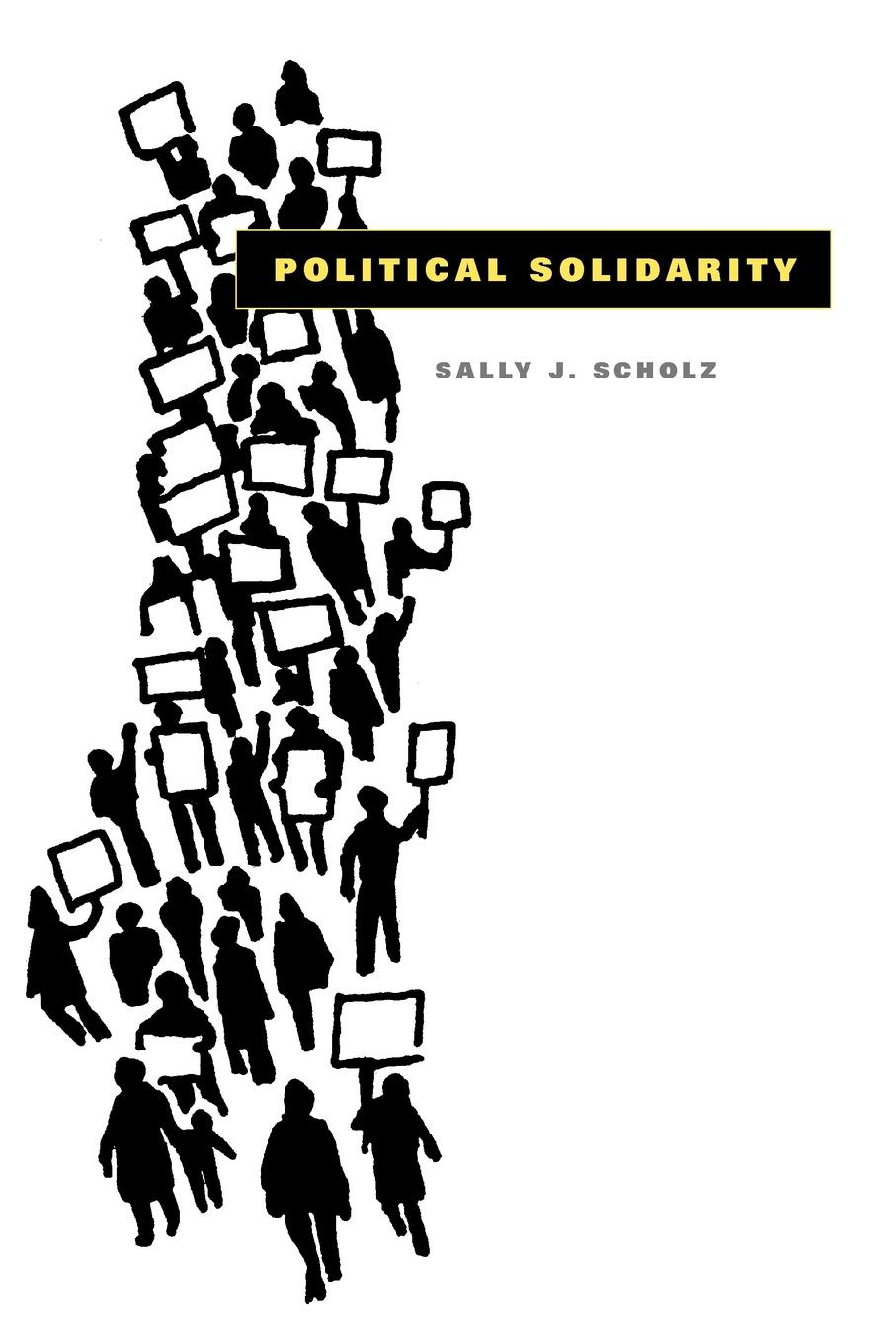 Sally J. Scholz Political Solidarity montserrat guibernau belonging solidarity and division in modern societies