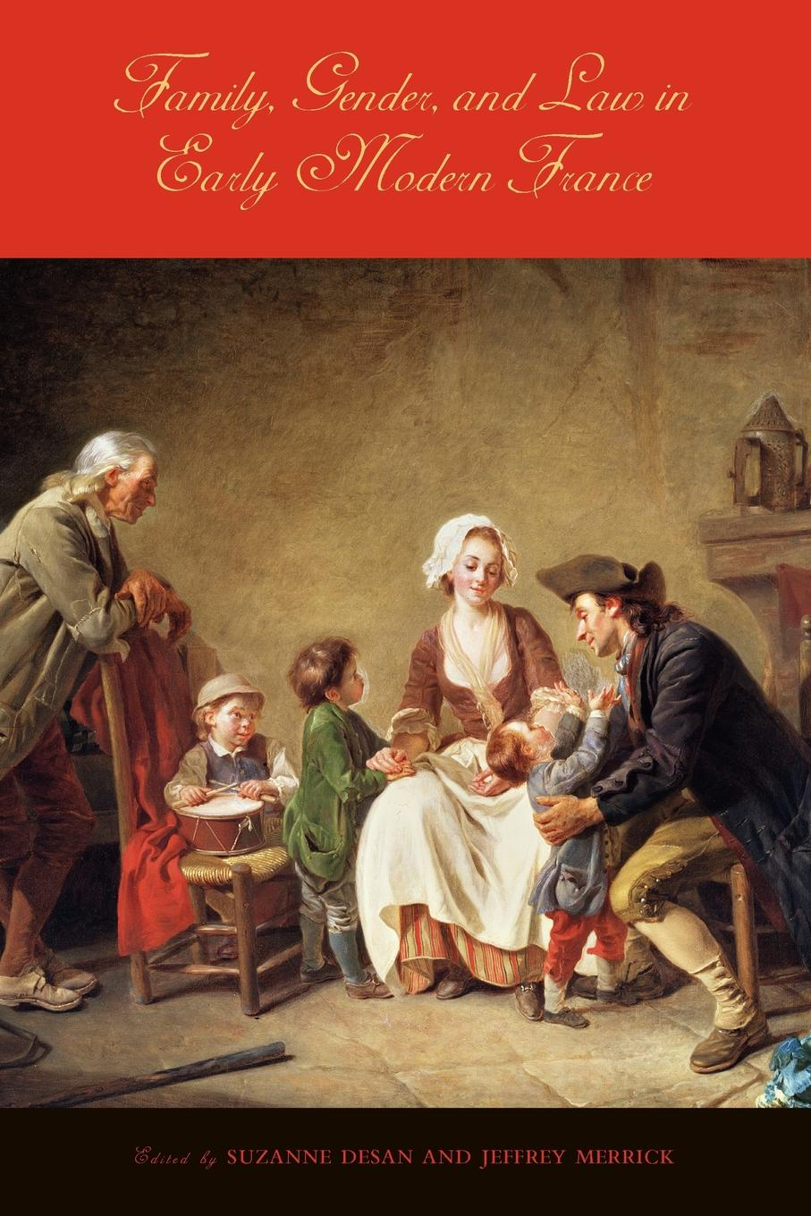 Family, Gender, and Law in Early Modern France gender and the welfare state
