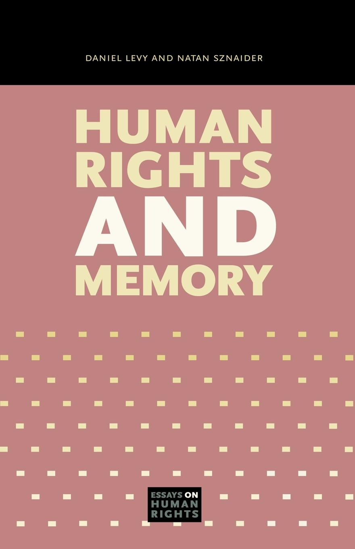 Daniel Levy, Natan Sznaider Human Rights and Memory цена в Москве и Питере