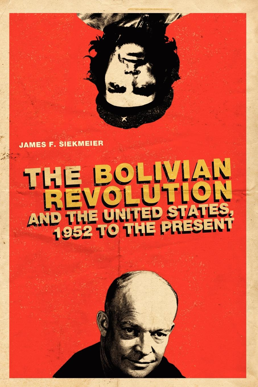 James F. Siekmeier The Bolivian Revolution and the United States, 1952 to the Present william abbatt a history of the united states and its people from their earliest records to the present time volume 6