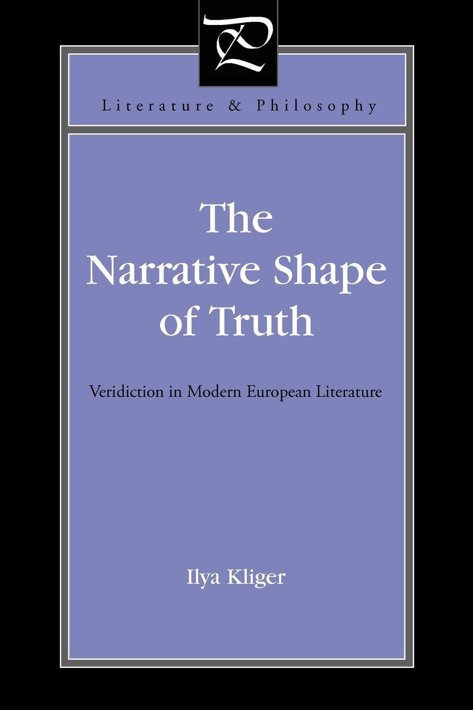 цены на Ilya Kliger The Narrative Shape of Truth. Veridiction in Modern European Literature  в интернет-магазинах