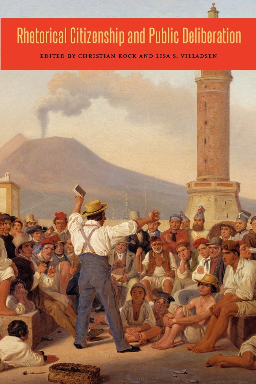 Rhetorical Citizenship and Public Deliberation недорого