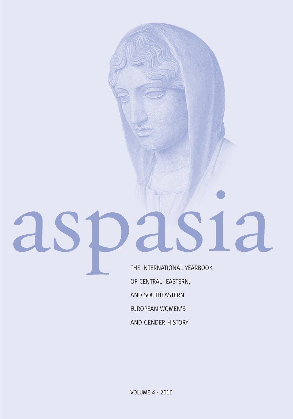 Aspasia - Volume 4. The International Yearbook of Central, Eastern and Southeastern European Women's and Gender History gender in african women s writing – identity sexuality