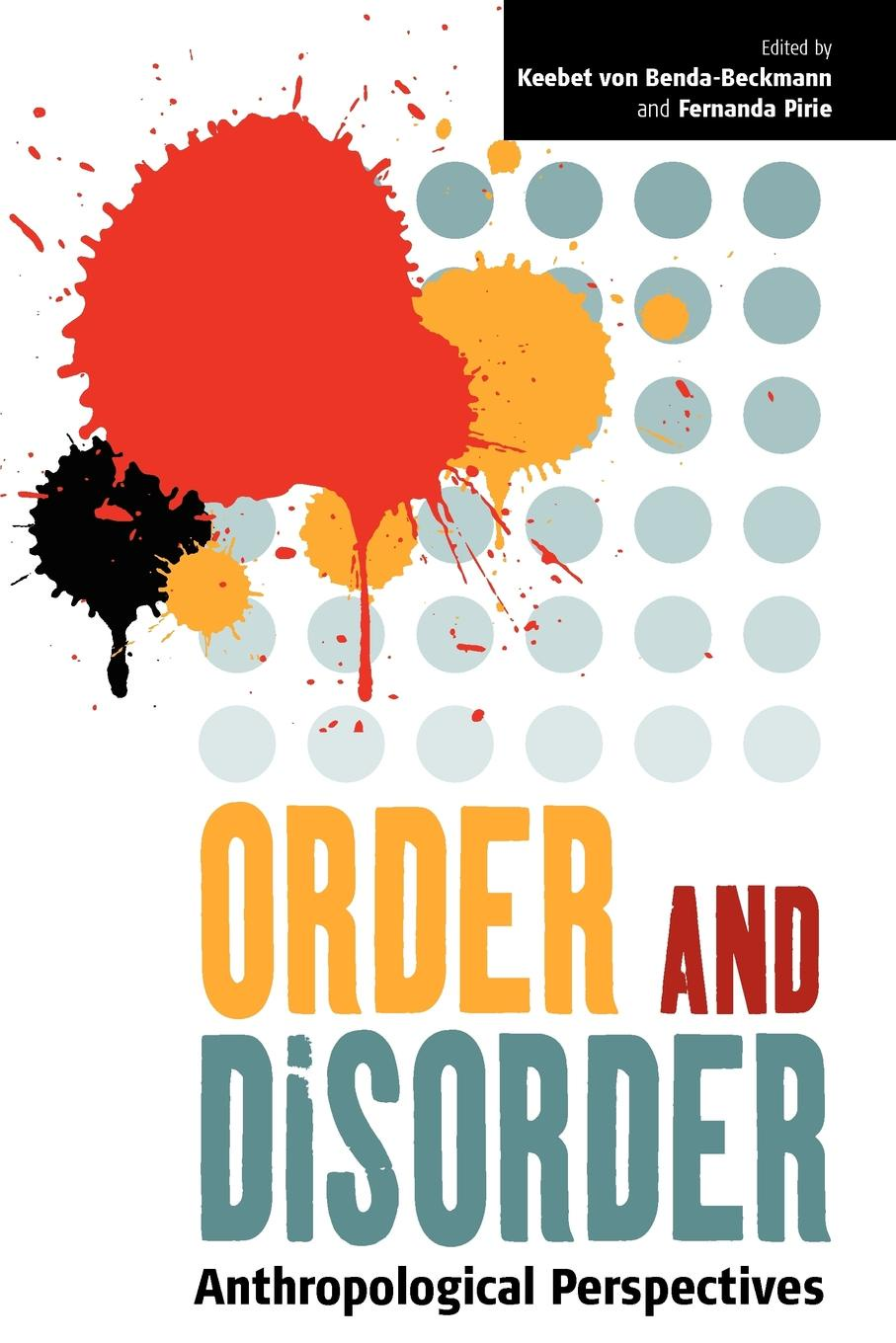 Order and Disorder. Anthropological Perspectives order and disorder anthropological perspectives