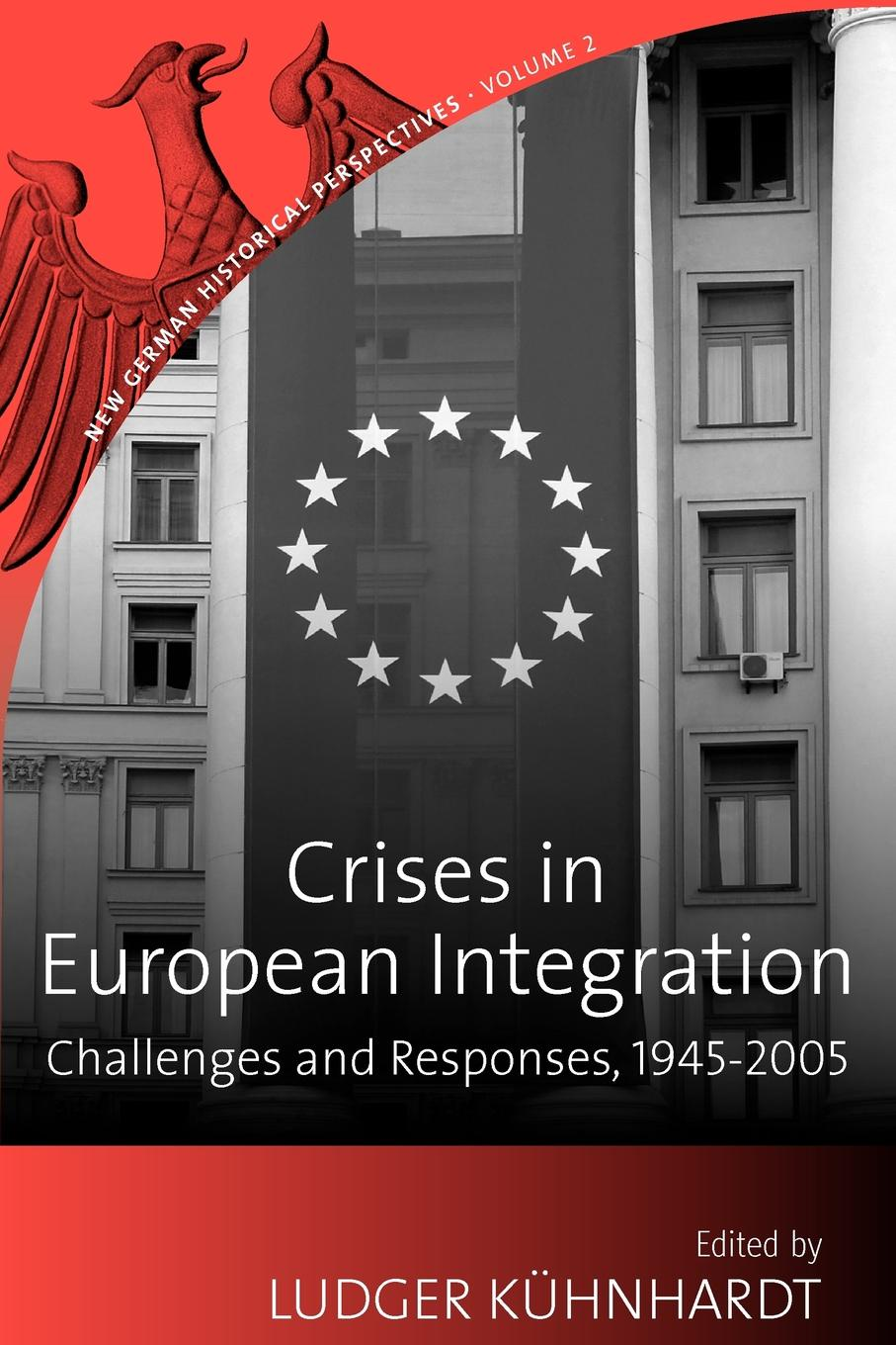 Crises in European Integration. Challenges and Responses, 1945-2005 a micro level analysis of the effects of multiple crises
