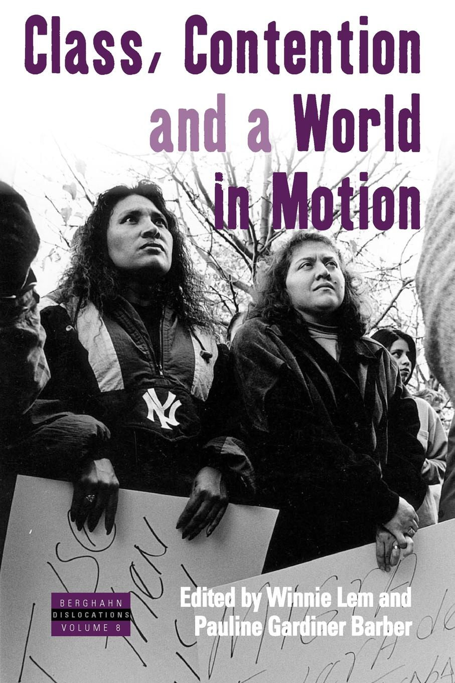 Class, Contention, and a World in Motion