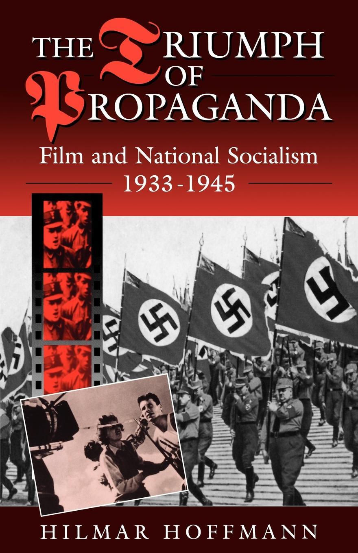 Hilmar Hoffmann, Volker Rolf Berghahn, John Broadwin. The Triumph of Propaganda