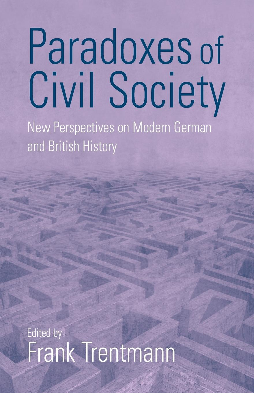 Paradoxes Of Civil Society. New Perspectives on Modern German and British History democracy and civil society in asia volume 2 democratic transitions and social movements in asia