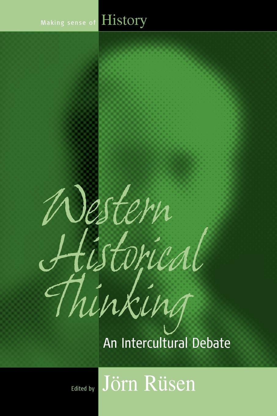 Фото - Western Historical Thinking. An Intercultural Debate peter brown the rise of western christendom triumph and diversity a d 200 1000