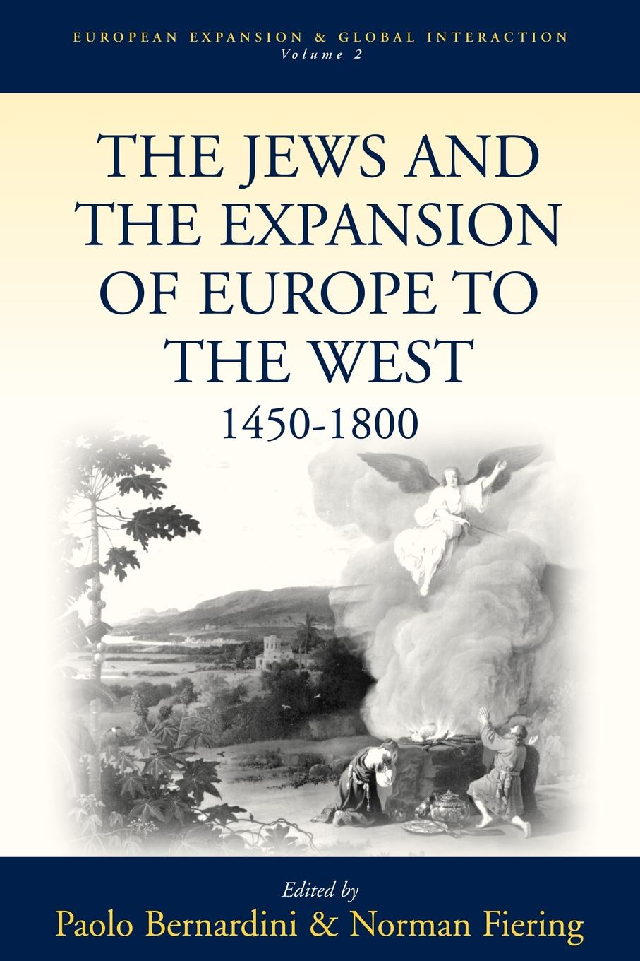 The Jews and the Expansion of Europe to the West, 1400-1800 history of the intellectual development of europe volume 1