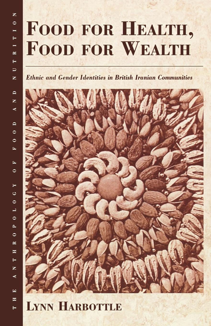 L. Harbottle Food for Health, Food for Wealth. Ethnic and Gender Identities in British Iranian Communities contested identities – gender