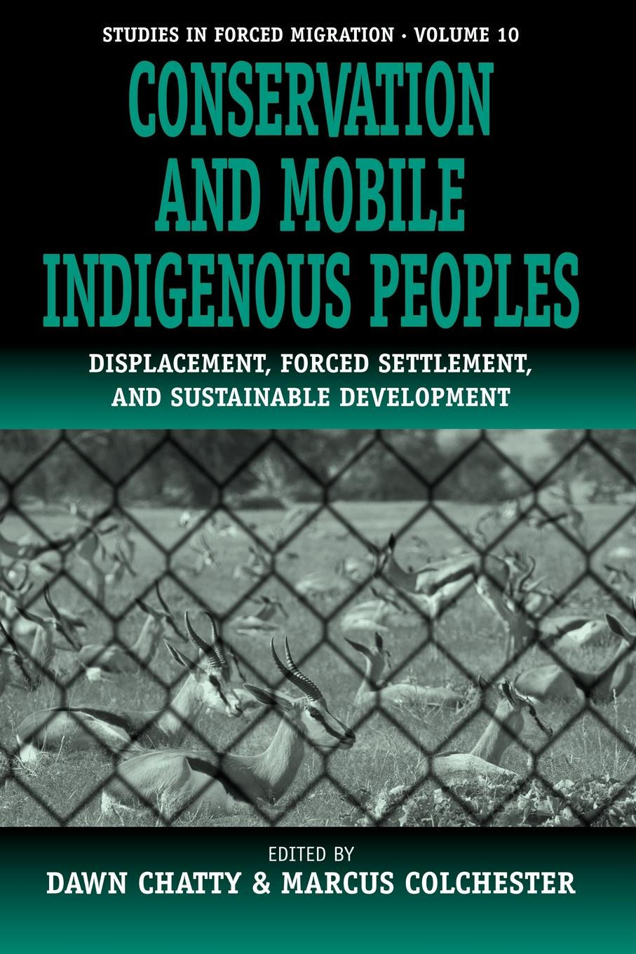 Conservation and Mobile Indigenous Peoples. Displacement, Forced Settlement and Sustainable Development недорго, оригинальная цена