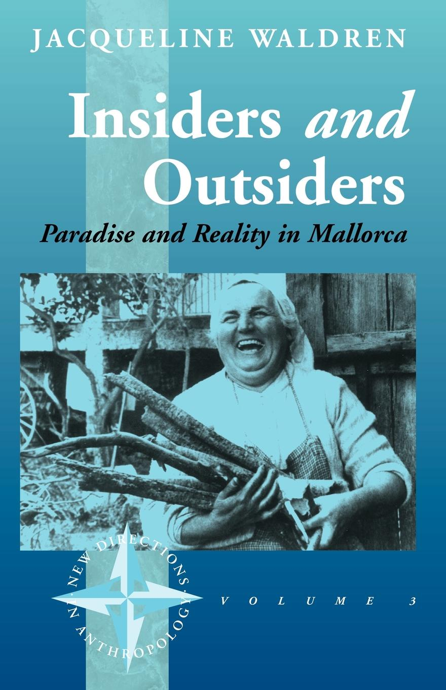Jacqueline Waldren, J. Waldren Insiders and Outsiders. Paradise and Reality in Mallorca