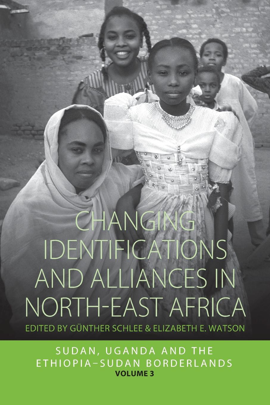 Changing Identifications and Alliances in North-East Africa. Volume II: Sudan, Uganda, and the Ethiopia-Sudan Borderlands lloyd s kramer nationalism in europe and america politics cultures and identities since 1775