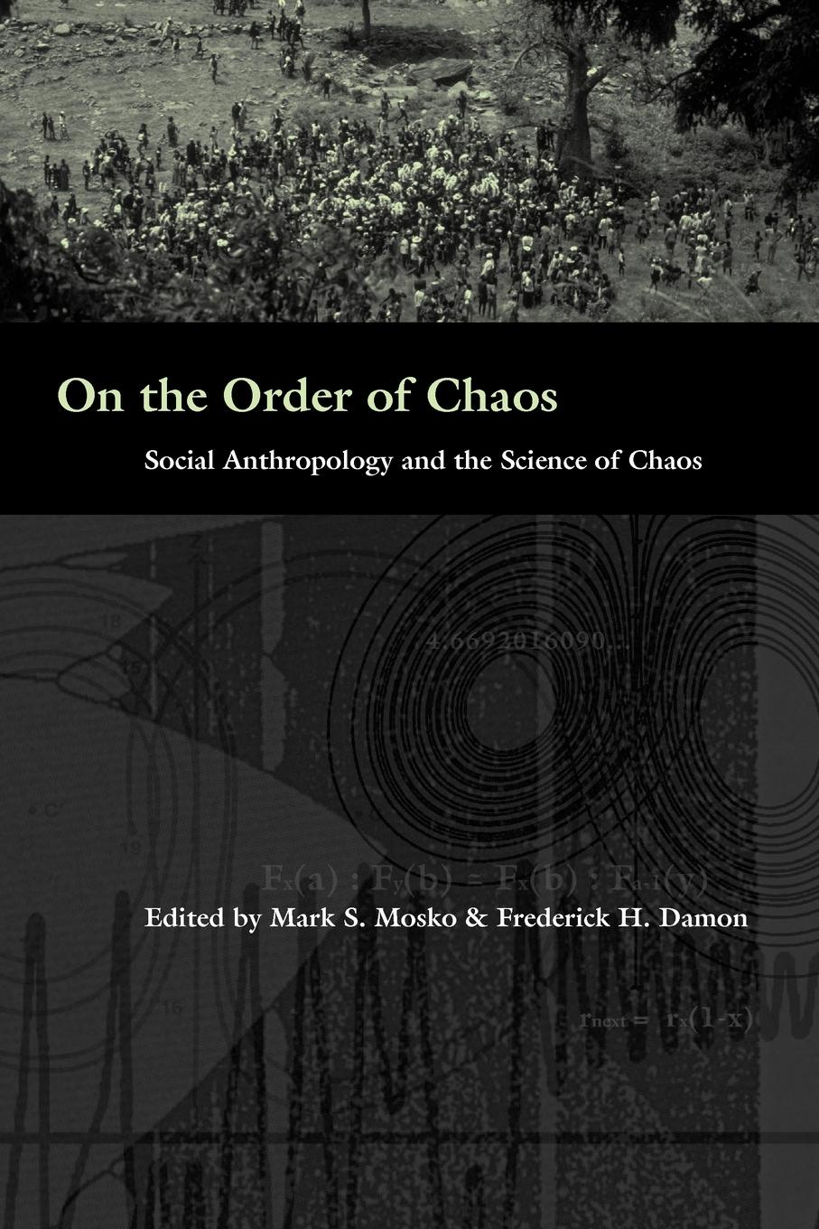 On the Order of Chaos. Social Anthropology and the Science of Chaos order and disorder anthropological perspectives