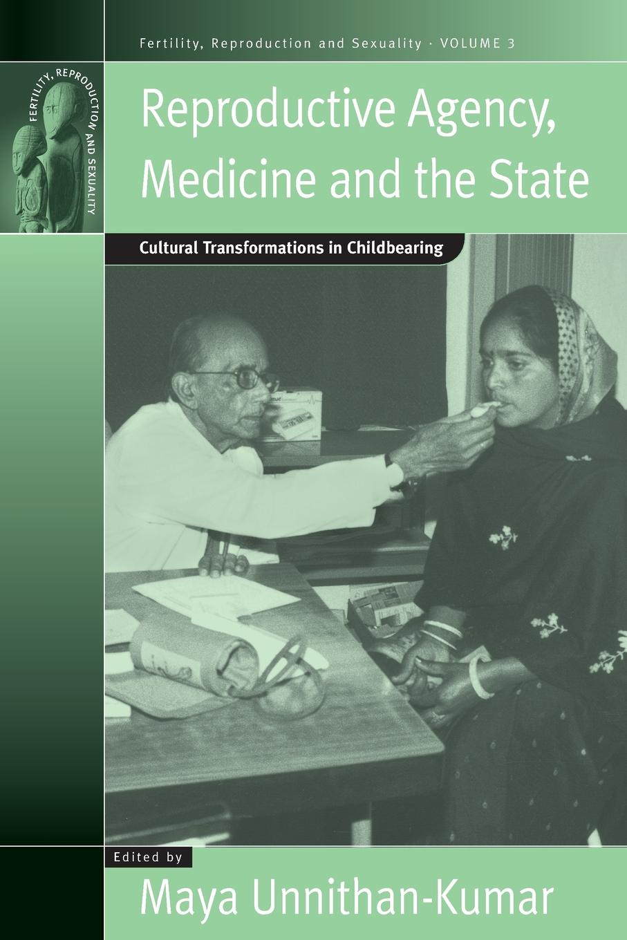 Reproductive Agency, Medicine and the State. Cultural Transformations in Childbearing emma derbyshire nutrition in the childbearing years
