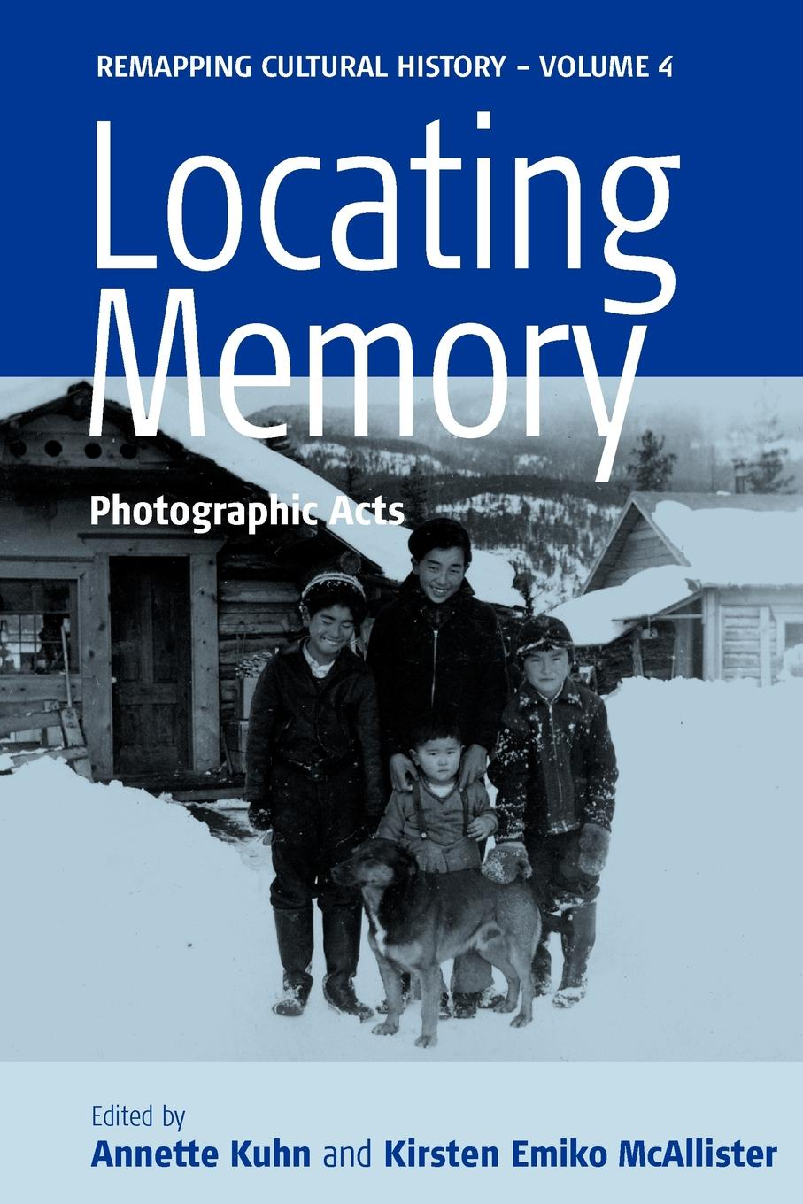 Locating Memory. Photographic Acts