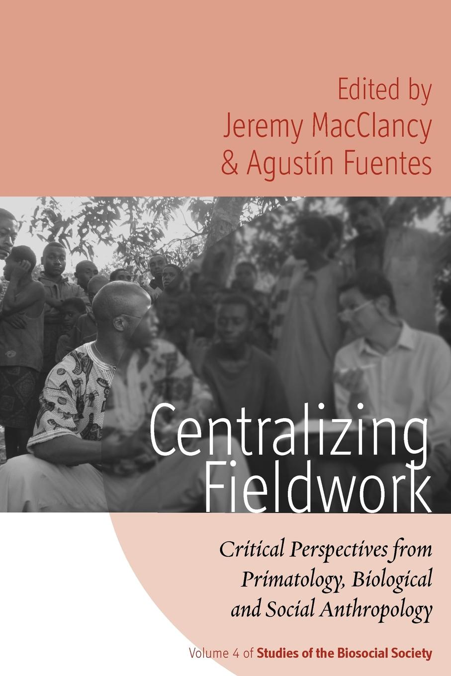 Jeremy MacClancy Centralizing Fieldwork. Critical Perspectives from Primatology, Biological and Social Anthropology jeremy macclancy anthropology in the public arena historical and contemporary contexts