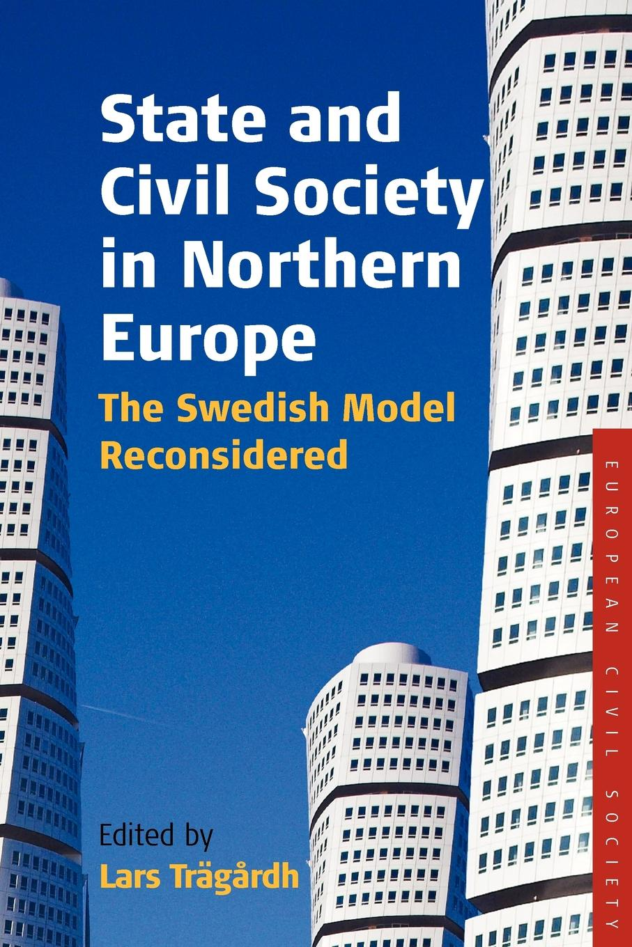 State and Civil Society in Northern Europe. The Swedish Model Reconsidered недорго, оригинальная цена