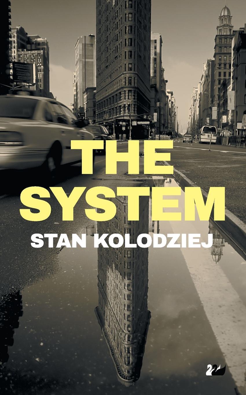 Stan Kolodziej. The System