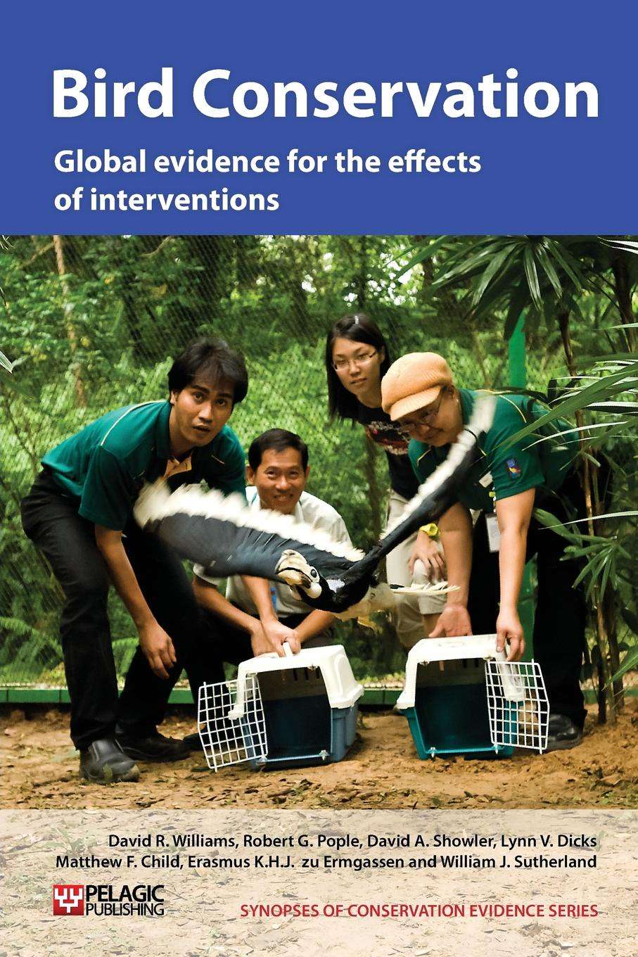David R. Williams, Robert G. Pople, David A. Showler Bird Conservation. Global Evidence for the Effects of Interventions dilys roe biodiversity conservation and poverty alleviation exploring the evidence for a link