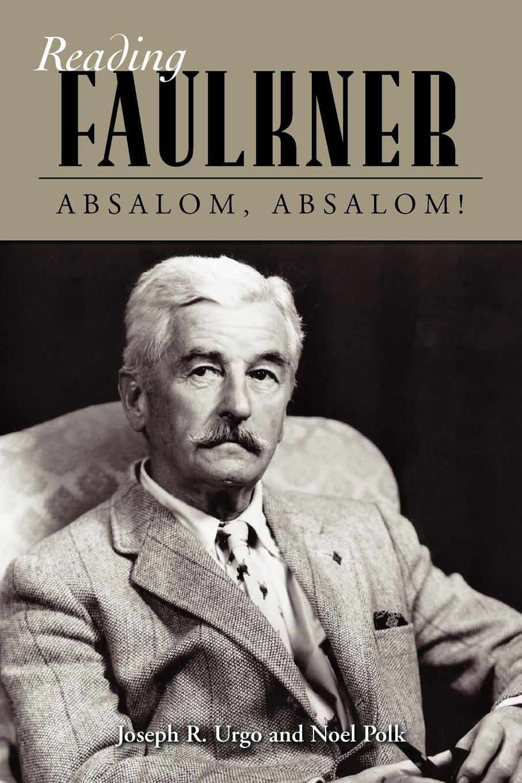 Joseph R. Urgo, Noel Polk Absalom, Absalom! william faulkner novels 1942 54