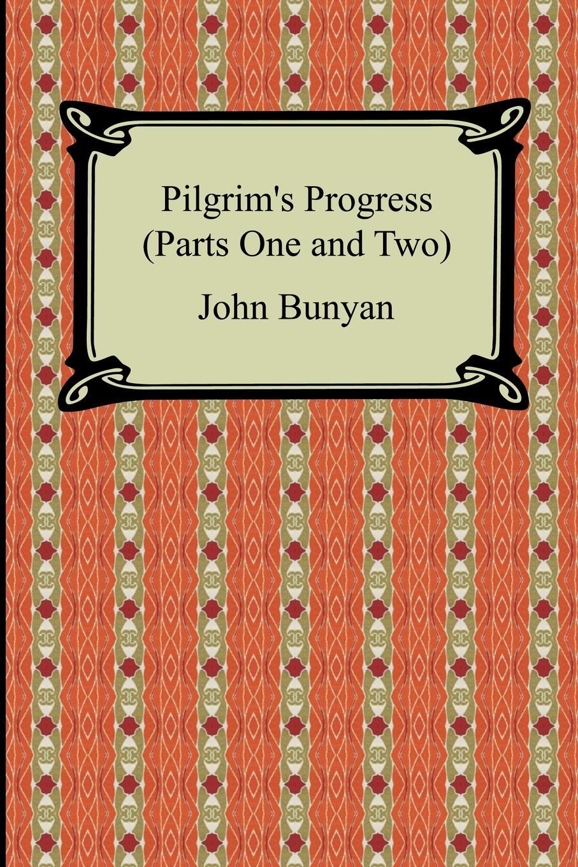 John Bunyan Pilgrim's Progress (Parts One and Two) john adair john adair s 100 greatest ideas for being a brilliant manager