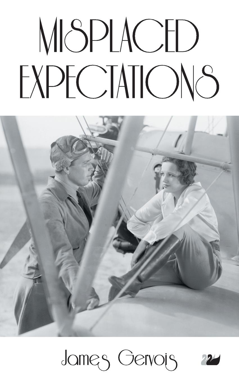 James Gervois. Misplaced Expectations
