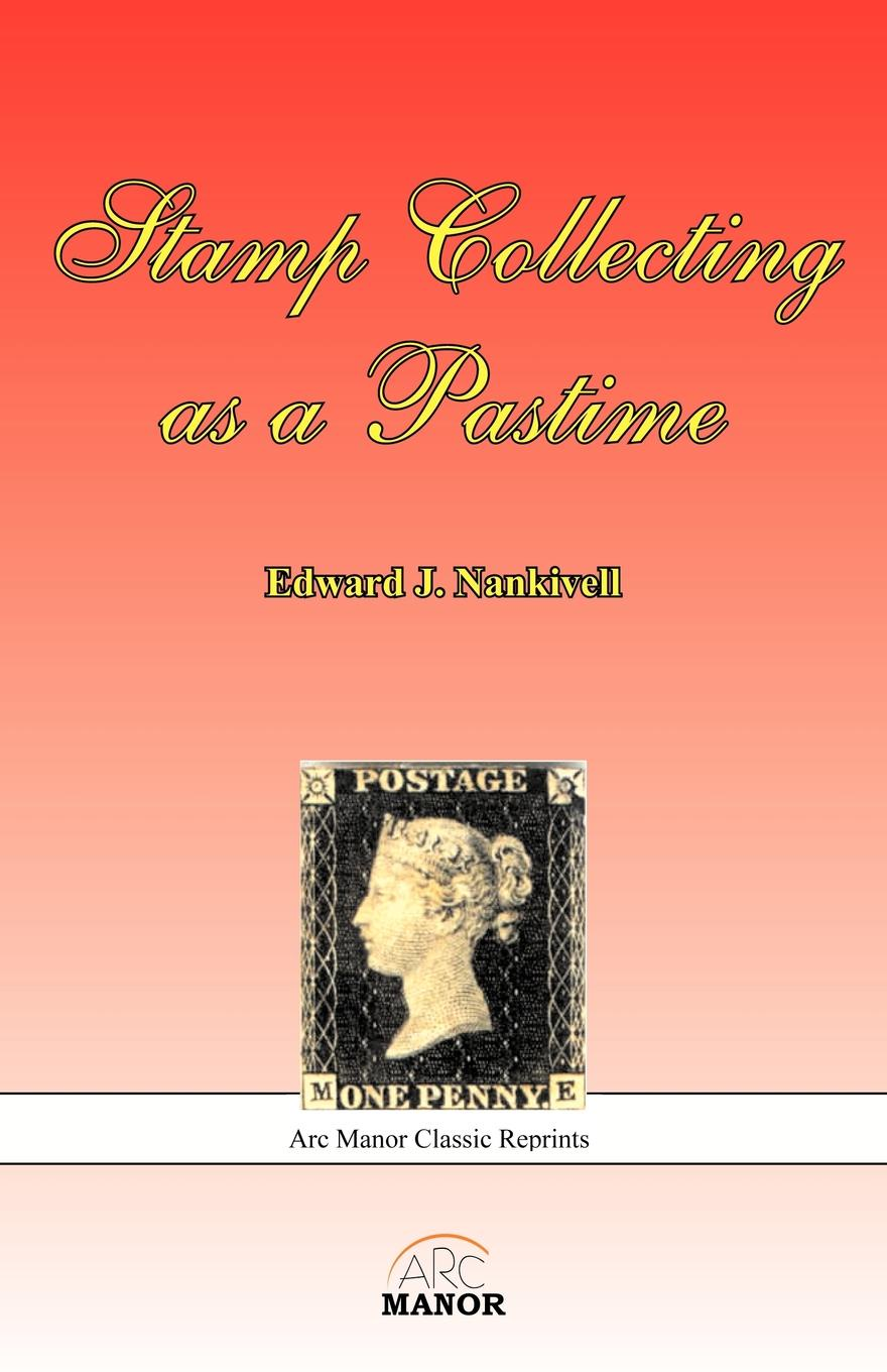 Edward J. Nankivell. Stamp Collecting as a Pastime