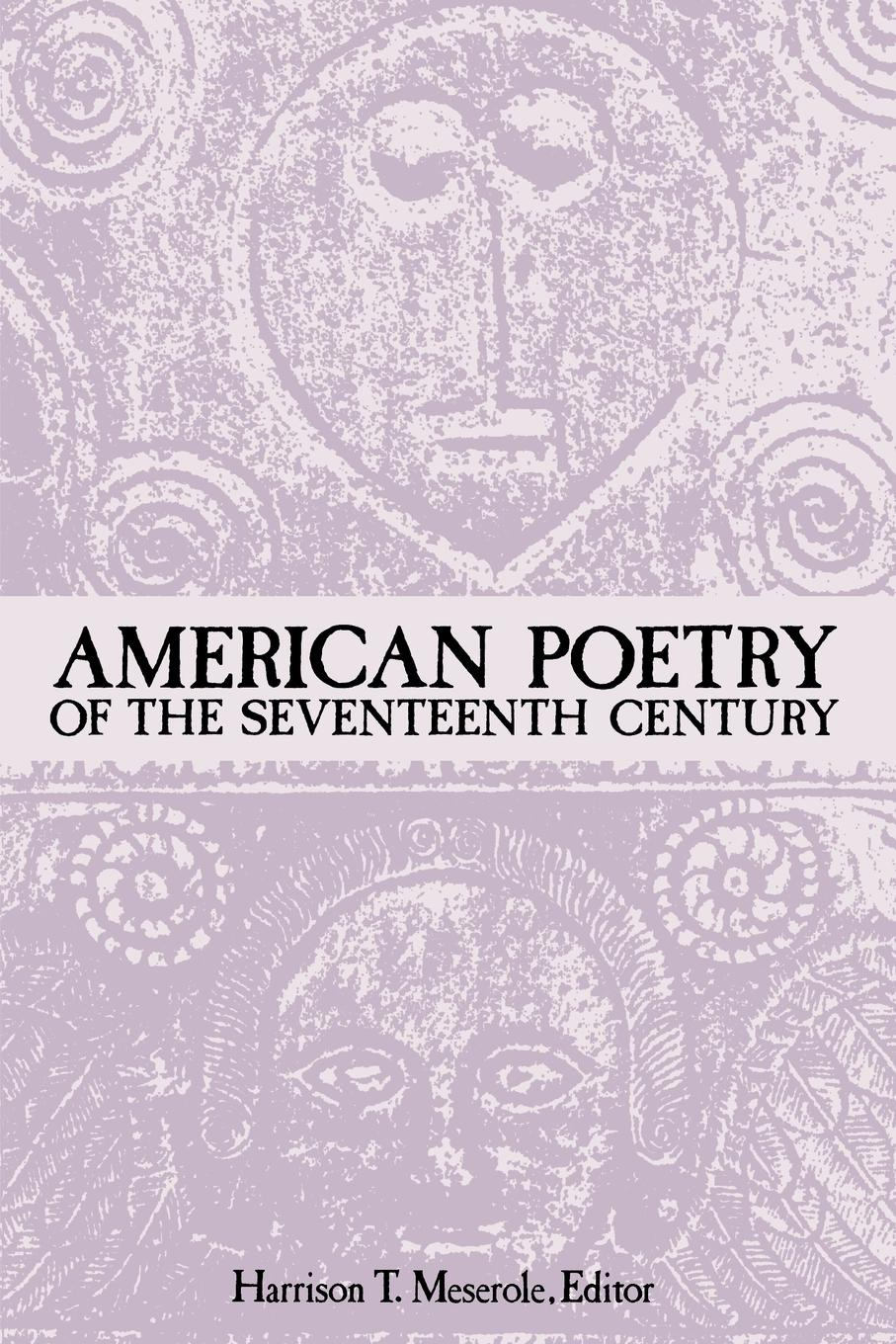Фото - American Poetry of the Seventeenth Century edmundson george anglo dutch rivalry during the first half of the seventeenth century