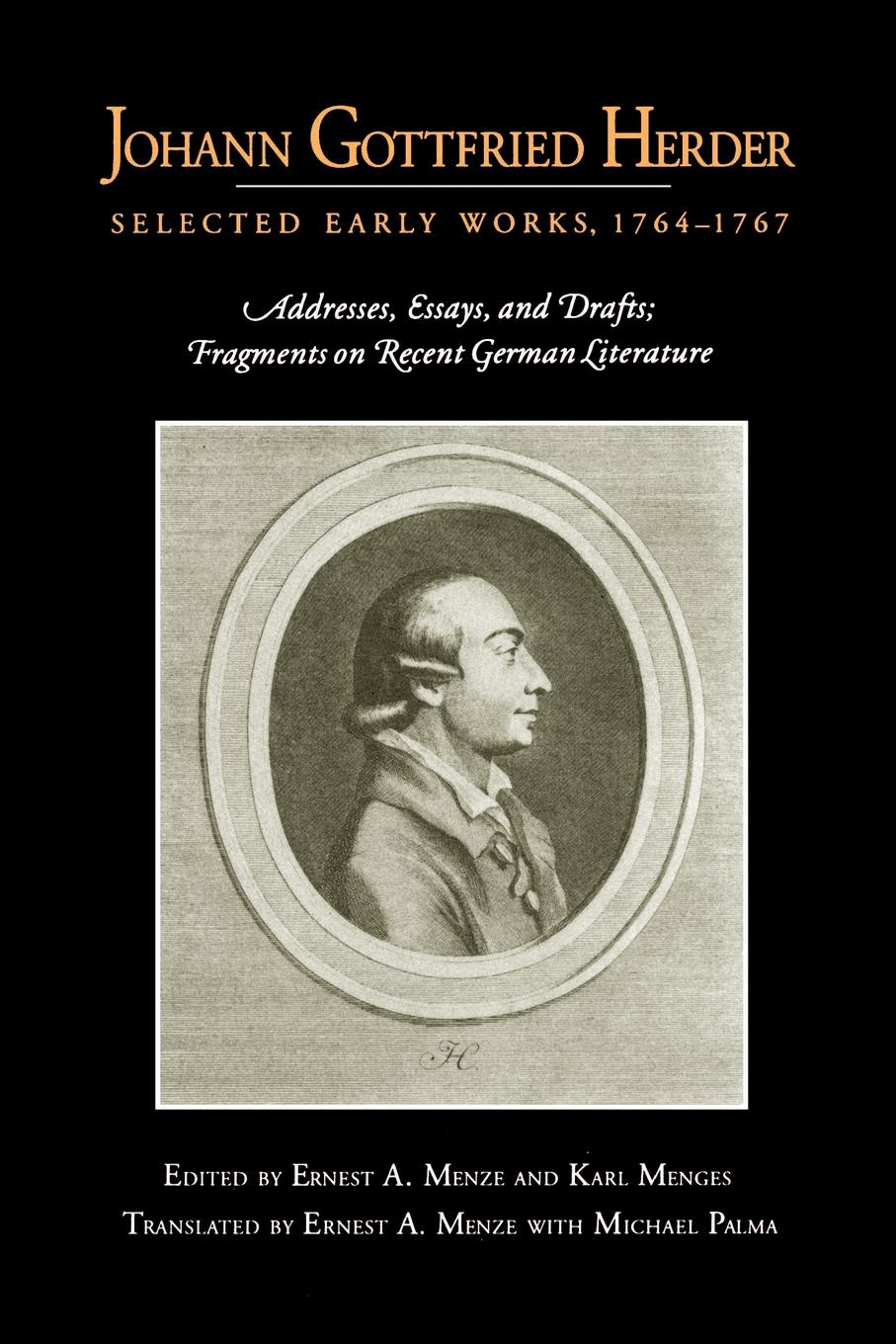 Johann Gottfried Herder Johann Gottfried Herder. Selected Early Works, 1764-1767: Addresses, Essays, and Drafts; Fragments on Recent German Literature цены онлайн